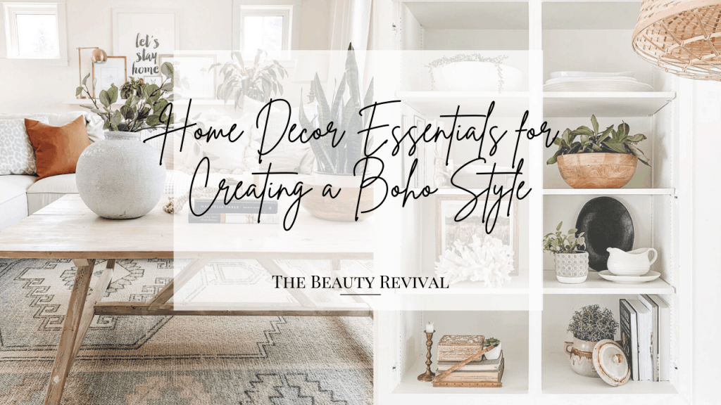 home decor essentials for creating a boho style in your home