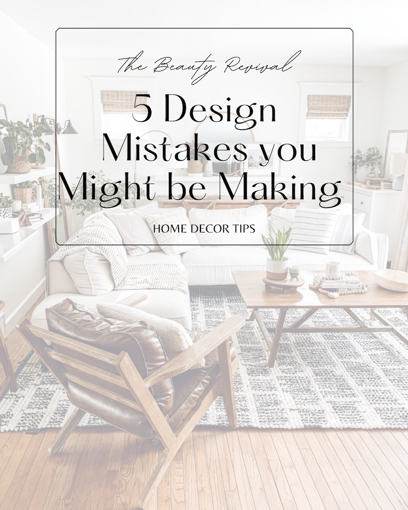this is a Pinterest Pin for 5 design mistakes you might be making when decorating a home