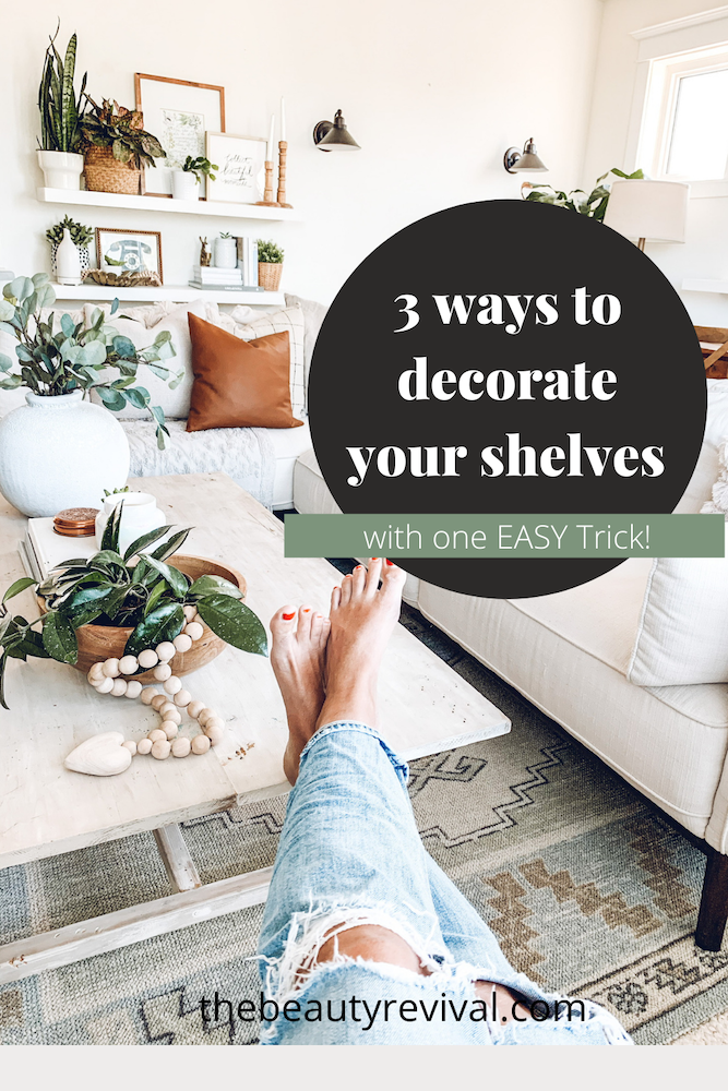 this is a Pinterest Pin for 3 ways to decorate your shelves with one easy trick!